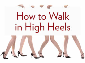 Do's and Don'ts of Wearing High Heels & How to Walk in ...