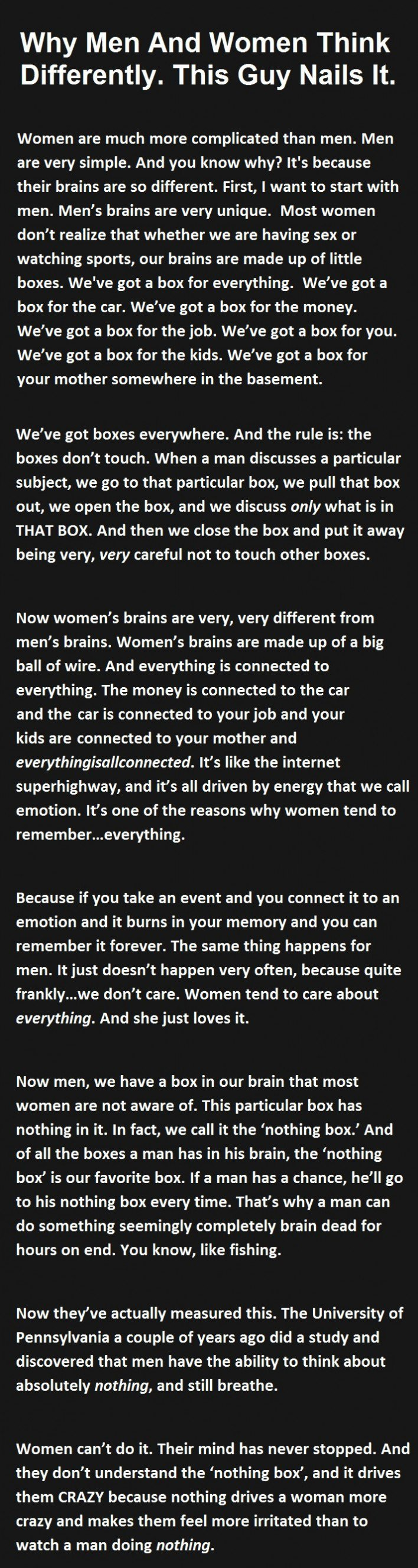 men and women are really different Men and women are different their minds are different men are different from the very composition of their blood to the ways their brains develop.